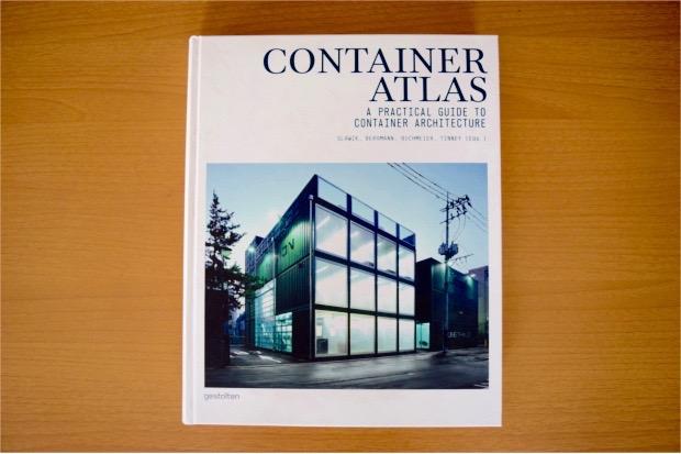 【書評】インスピレーションが膨らむ、変幻自在のコンテナ建築写真集「Container Atlas」|YADOKARIの本棚