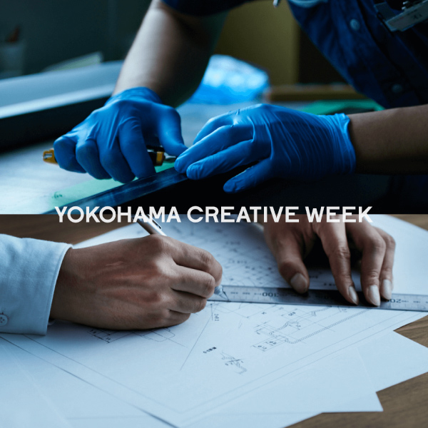 横浜市 – YOKOHAMA CREATIVE WEEK –